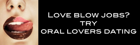 Join Oral Lovers Dating for FREE