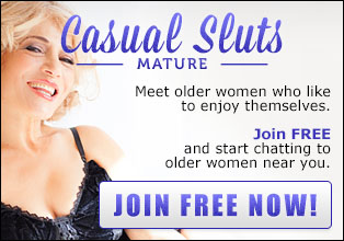 Join Casual Sluts Mature for FREE