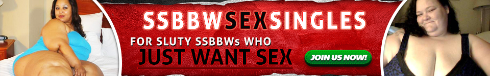 JOIN SSBBW SEX SINGLES for FREE