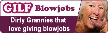 Join GILF Blow Jobs for FREE