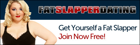 Join Fat Slapper Dating for FREE